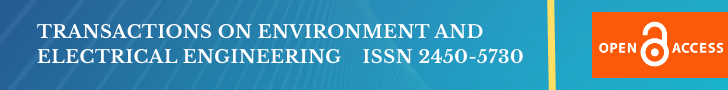 Transactions on Environment and Electrical Engineering ISSN 2450-5730
